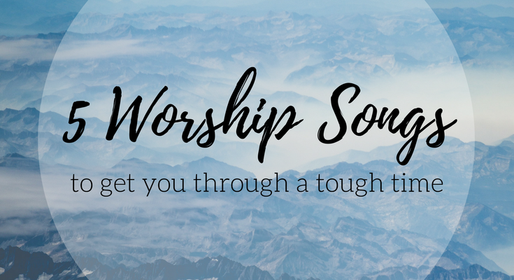 My favorite worship songs for tough times